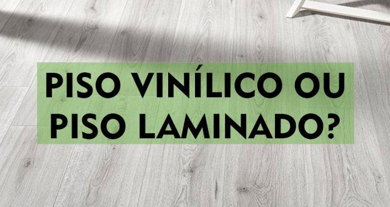 Piso Vinílico x Laminado